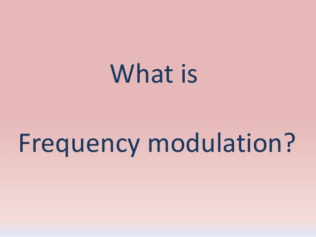 What is Frequency modulation?