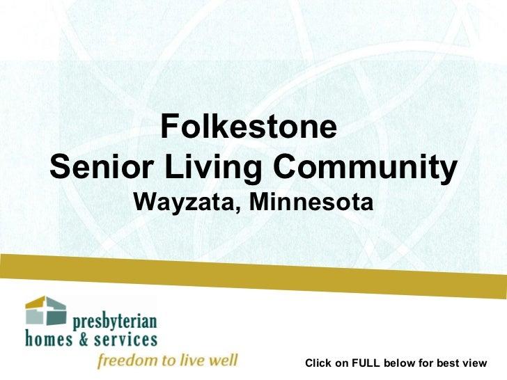 Folkestone  Senior Living Community Wayzata, Minnesota Click on FULL below for best view