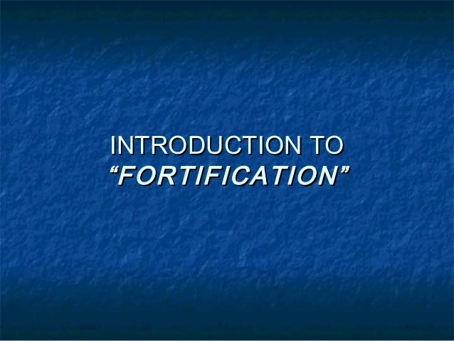 """INTRODUCTION TO""""FORTIFICATION"""""""