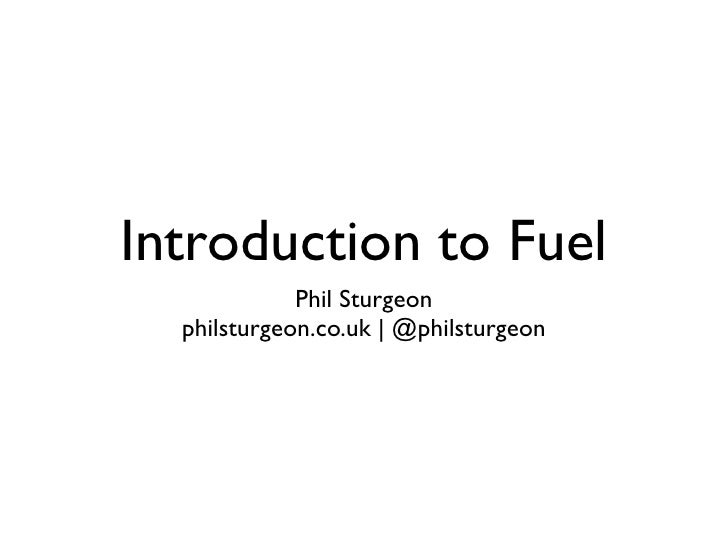 Introduction to Fuel