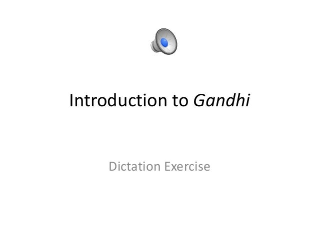 Introduction to gandhi dictation