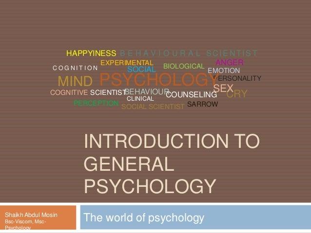 INTRODUCTION TO GENERAL PSYCHOLOGY The world of psychologyShaikh Abdul Mosin Bsc-Viscom, Msc-Psychology PERCEPTION C O G N...