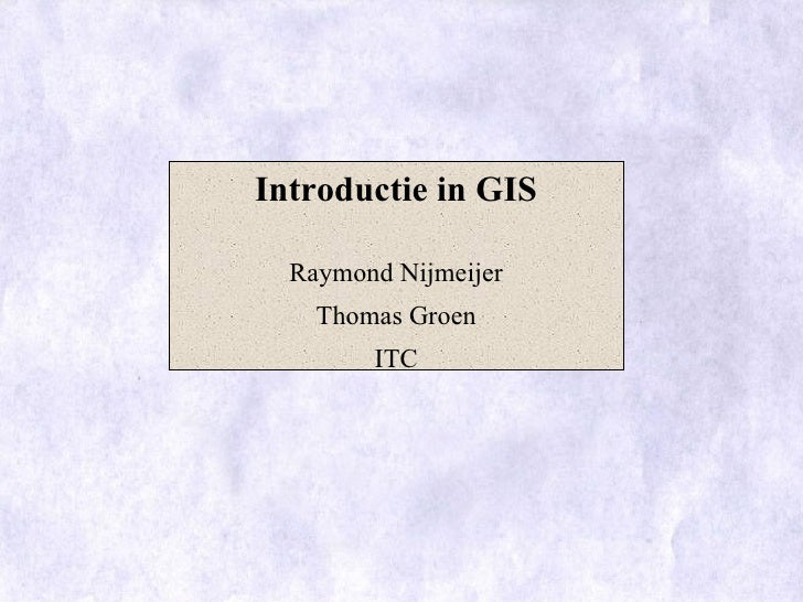 Introduction To GIS - Dutch