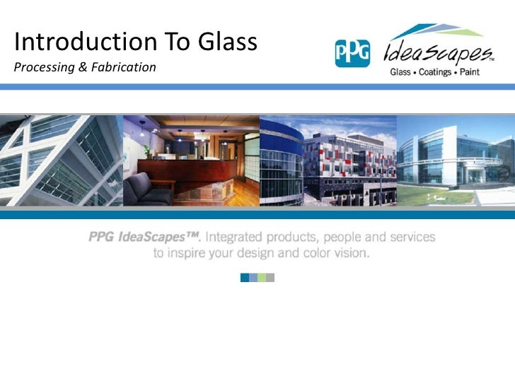 Introduction To Glass<br />Processing & Fabrication<br />