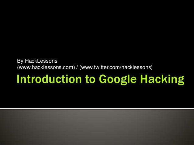 Introductiontogooglehacking part1