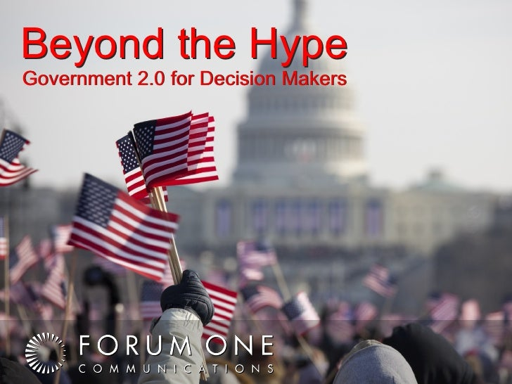 "Introduction to ""Beyond the Hype: Gov 2.0 for Decision Makers"" by Joe Pringle, Forum One Communications"
