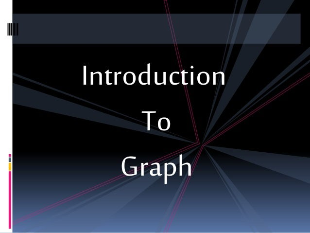 Introduction To Graph