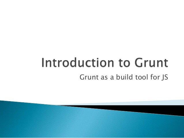 Grunt as a build tool for JS