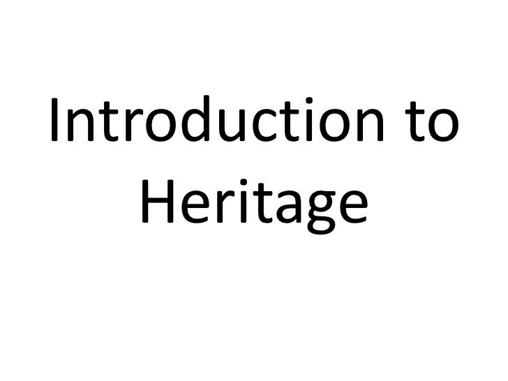 Introduction to    Heritage
