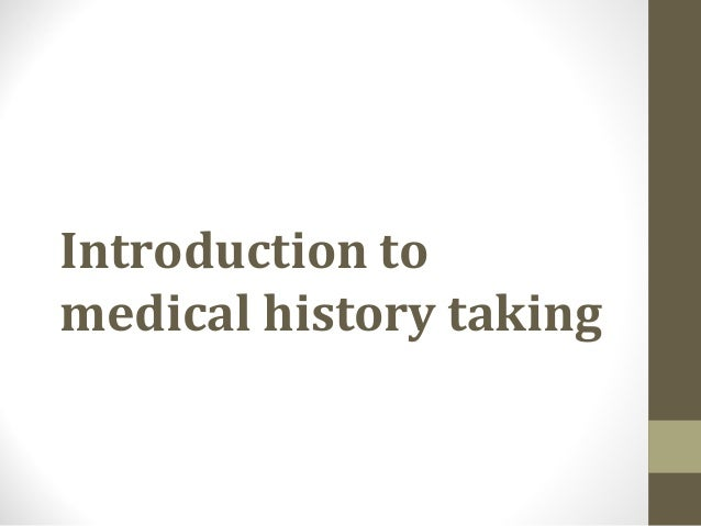 Introduction tomedical history taking