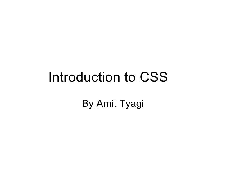 Introduction to CSS     By Amit Tyagi