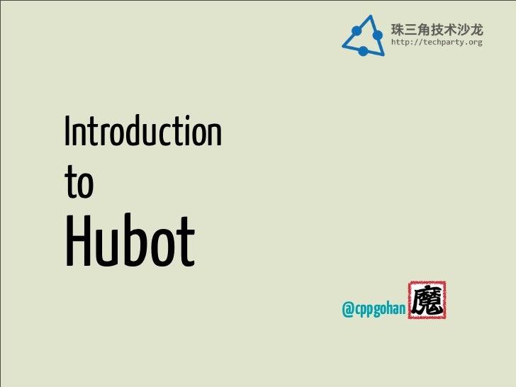 IntroductiontoHubot               @cppgohan