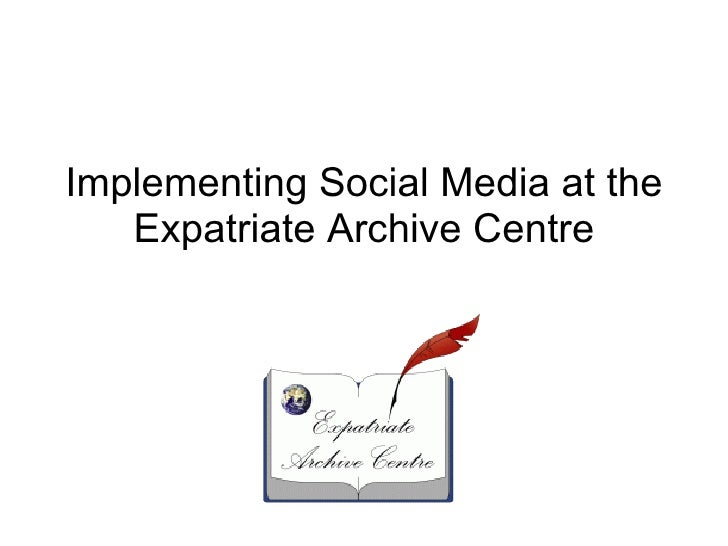 Introduction to implementing social media at the expat archive