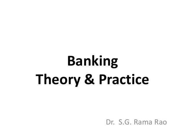 Banking Theory & Practice Dr. S.G. Rama Rao