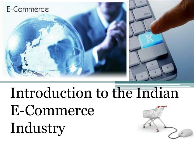 Introduction to the Indian E-Commerce Industry