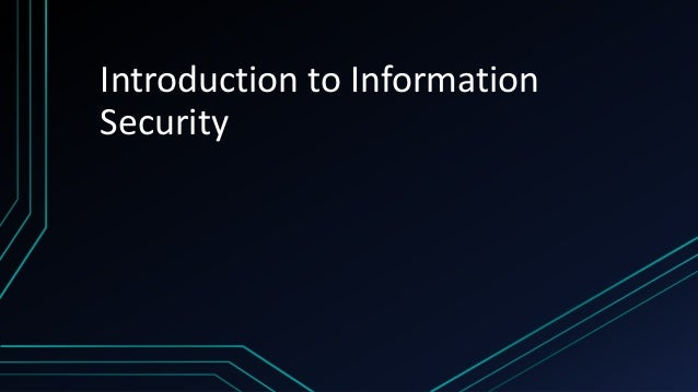 introduction to the information security policy Policy – information security policy version 318 it services reference: ism-py-100 page 4 of 14 1 introduction the confidentiality, integrity and availability of information, in all its.