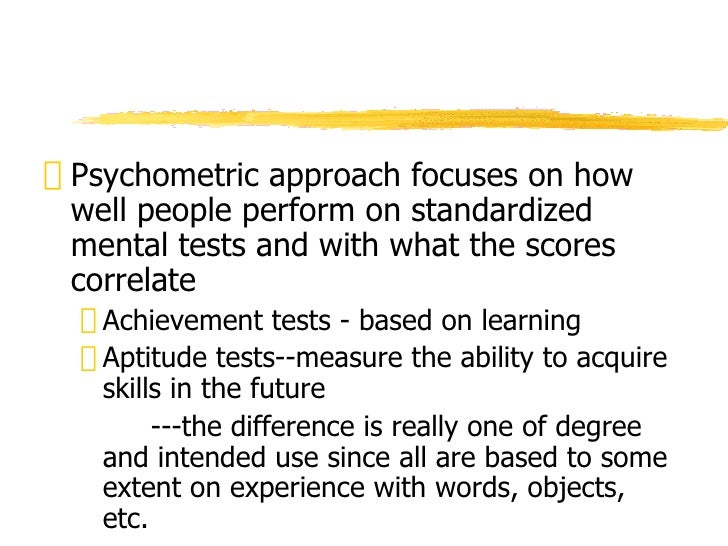 do standard intelligence tests actually measure Types of intelligence and achievement tests achievement tests measure what that child knows and can actually do intelligence tests are not a measure of how.