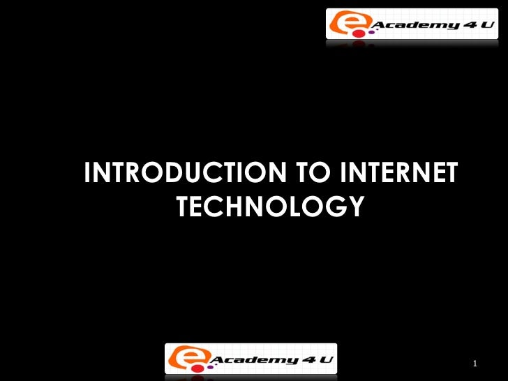 INTRODUCTION TO INTERNET      TECHNOLOGY                           1