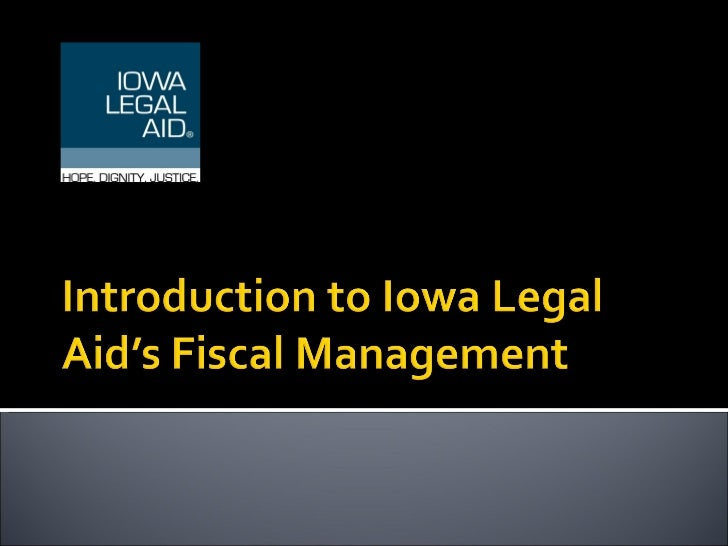 Introduction to Iowa Legal Aid's Fiscal Management 3.25.11