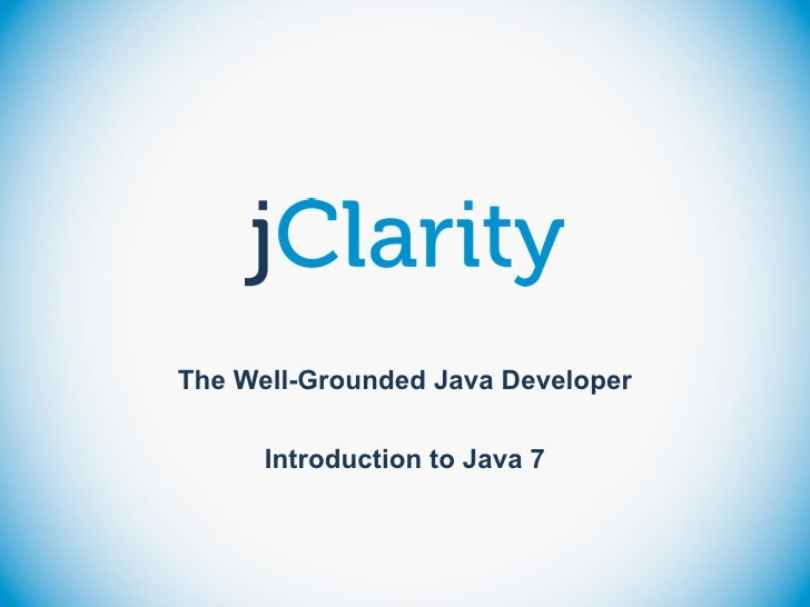 Introduction to Java 7 (OSCON 2012)
