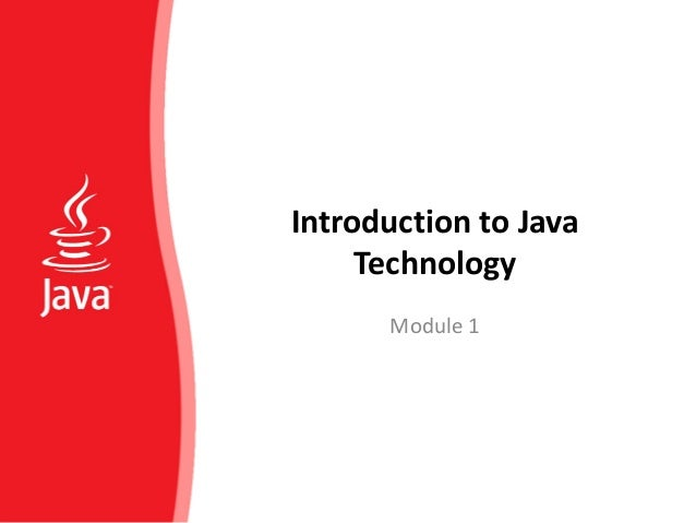 Introduction to Java Technology Module 1