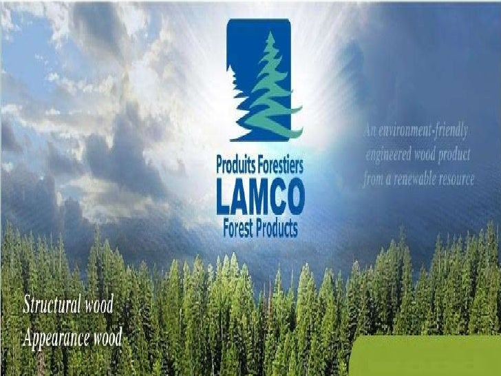 Introduction To Lamco Forest Products, Engineered Wood
