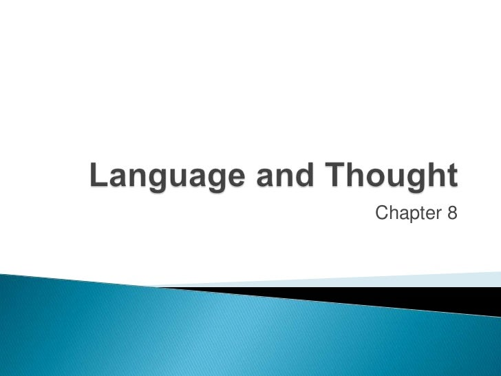 Language and Thought<br />Chapter 8<br />