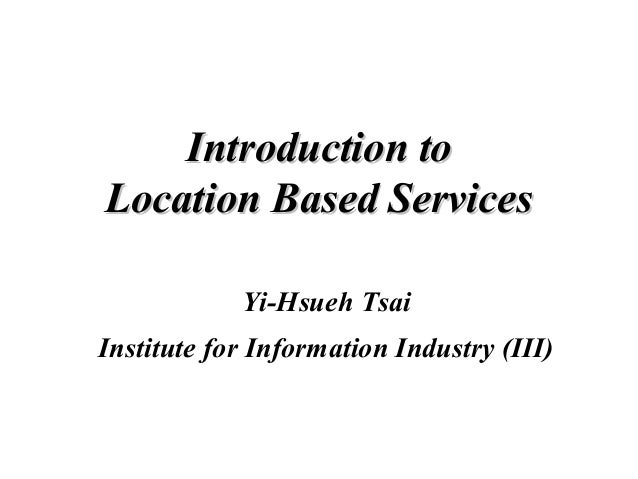 Introduction to Location-Based Service (LBS)