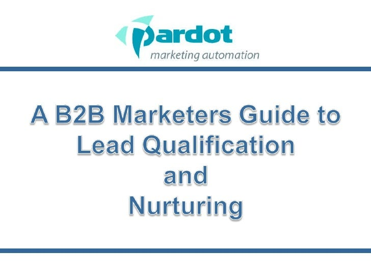 SugarCon 2010 Presentation - Pardot Introduction to B2B Lead Scoring and Nurturing Campaigns
