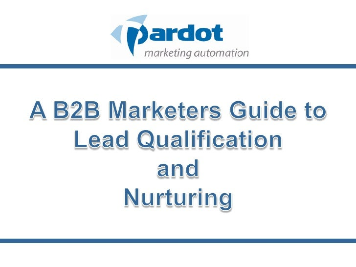 A B2B Marketers Guide to<br />Lead Qualification<br />and<br />Nurturing<br />