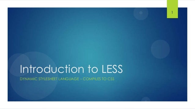 Introduction to LESS DYNAMIC STYLESHEET LANGUAGE – COMPILES TO CSS 1