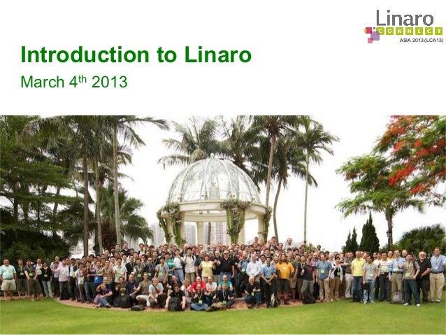 LCA13: Introduction to Linaro