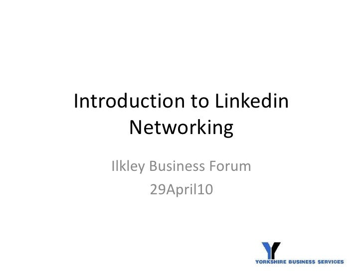 Introduction to Linkedin Networking<br />Ilkley Business Forum<br />29April10<br />