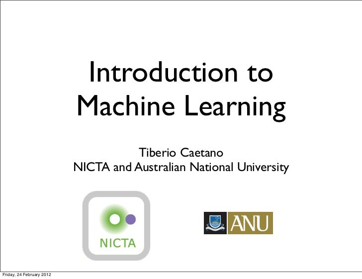 Introduction to                           Machine Learning                                      Tiberio Caetano           ...