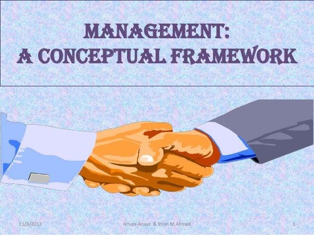 Management: a conceptual framework  11/3/2013  Amani Anaas & Iman M.Ahmed  1