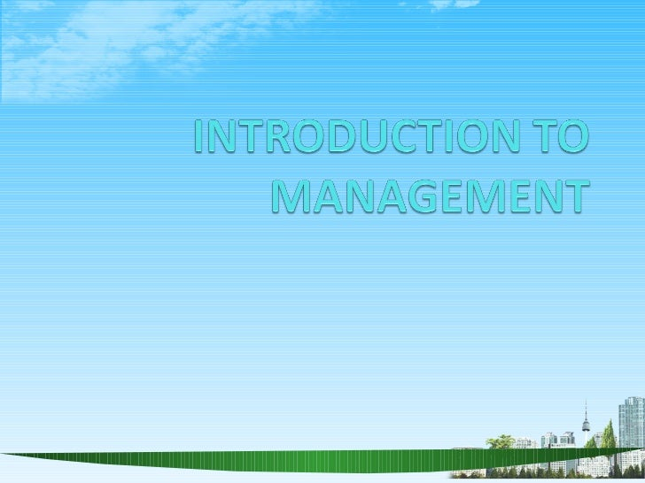 Objectives of the chapterUnderstanding management conceptsCharacteristics of managementFunctions of management