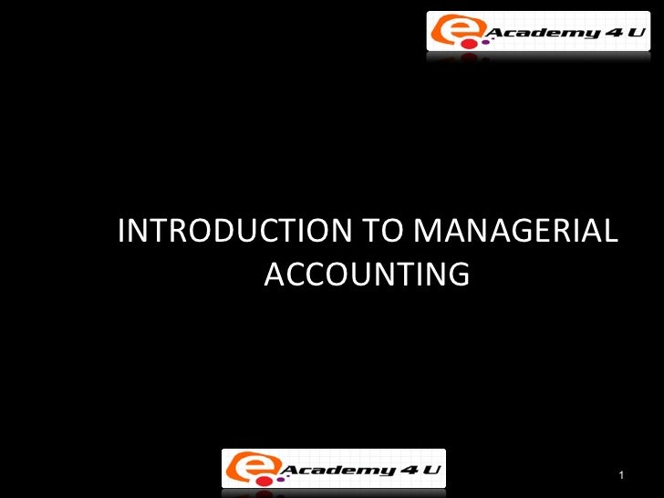 INTRODUCTION TO MANAGERIAL       ACCOUNTING                         1