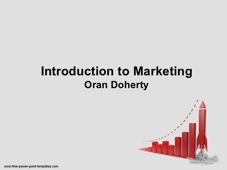Introduction to Marketing Oran Doherty
