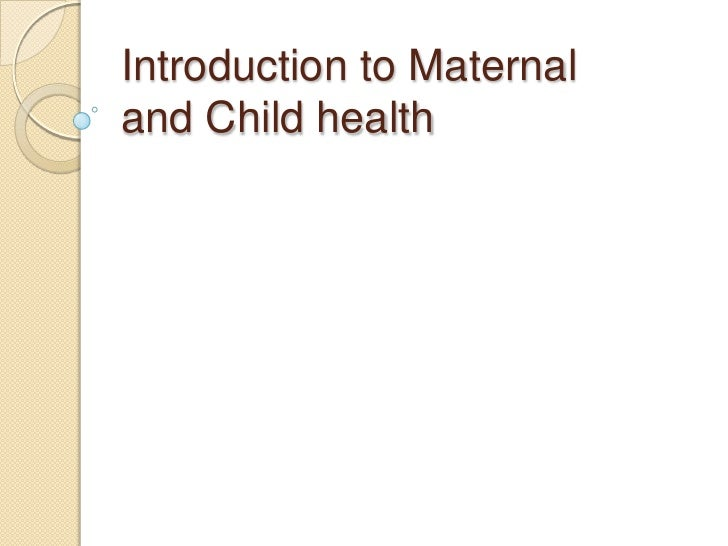 Introduction to Maternaland Child health<br />