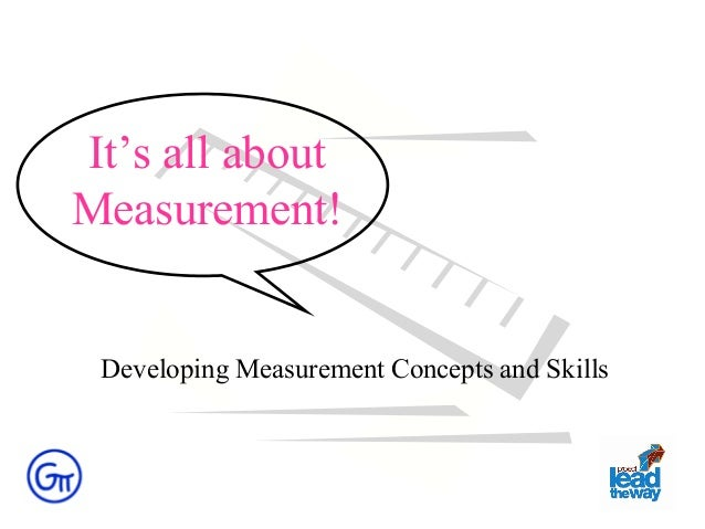 It's all about Measurement! Developing Measurement Concepts and Skills