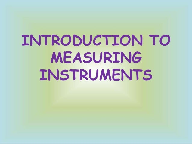 INTRODUCTION TO MEASURING INSTRUMENTS