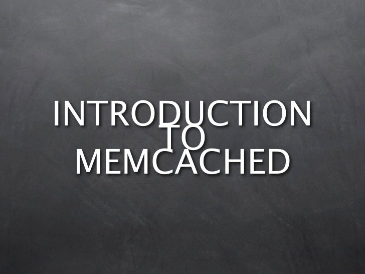 INTRODUCTION      TO  MEMCACHED