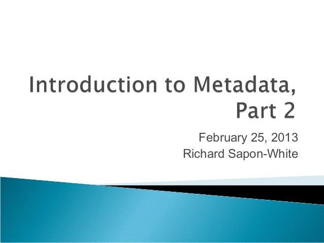 Introduction to metadata, part 2