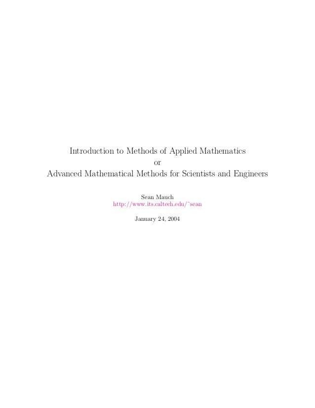 Introduction to Methods of Applied Mathematics or Advanced Mathematical Methods for Scientists and Engineers Sean Mauch ht...