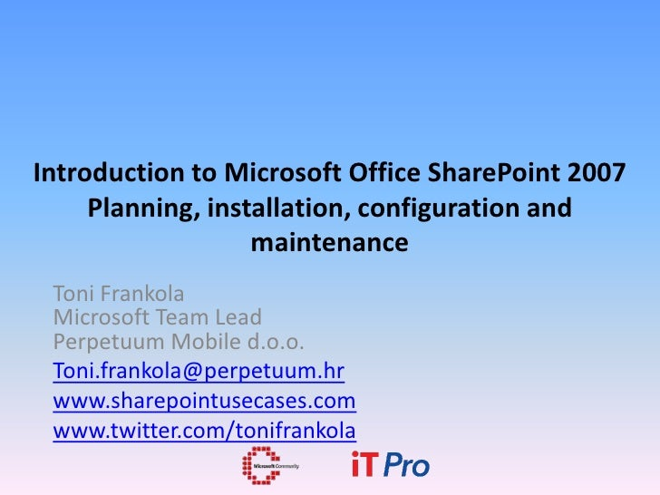 Introduction to Microsoft Office SharePoint 2007      Planning, installation, configuration and                    mainten...