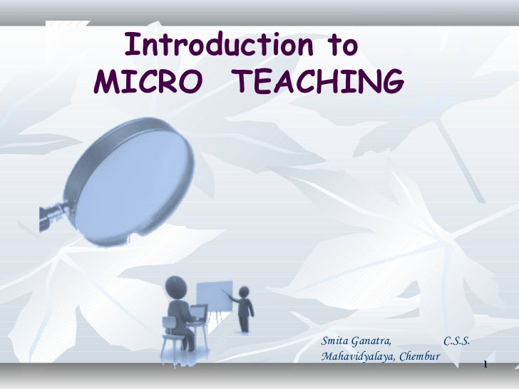 Introduction to  micro teaching