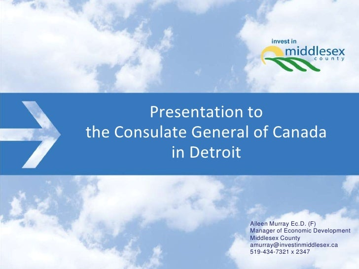 Presentation tothe Consulate General of Canada           in Detroit                     Aileen Murray Ec.D. (F)           ...