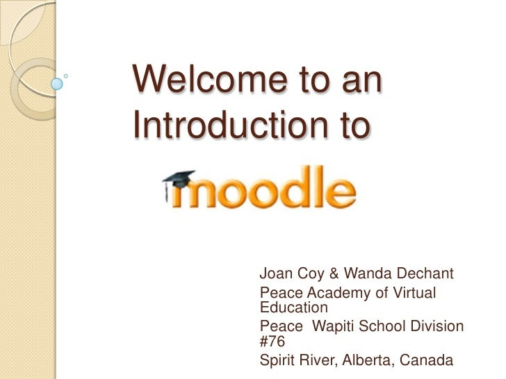 Welcome to an Introduction to          Joan Coy & Wanda Dechant        Peace Academy of Virtual        Education        Pe...