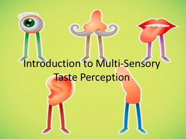 an analysis of the topic of the sensation and perception evaluation Topics include attention, perception, pattern recognition including sensation, perception, memory, cognition an evaluation of complementary/alternative.