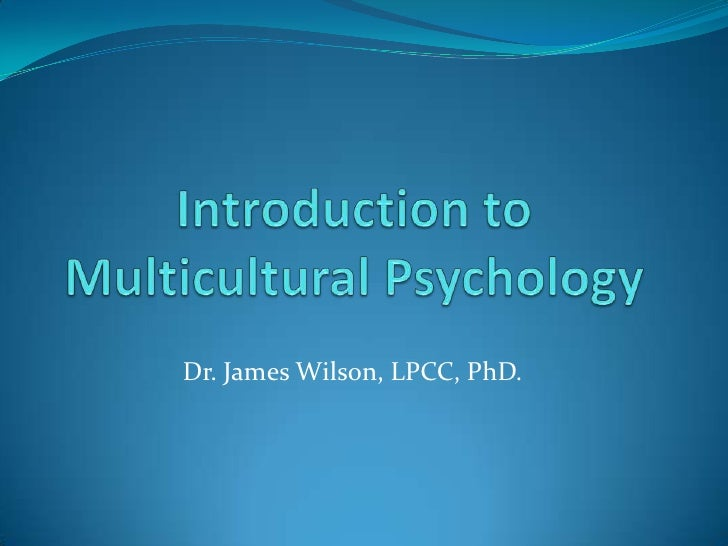 social psychology and multicultural psychology A multicultural psychology the notion of engaging in one behavior (or one sort of behavior or one pattern of behavior) by engaging in another behavior (or another sort, etc) was developed some.